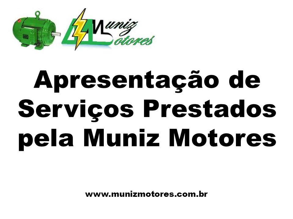 Apresentação de Serviços Prestados pela Muniz Motores www.munizmotores.com.br
