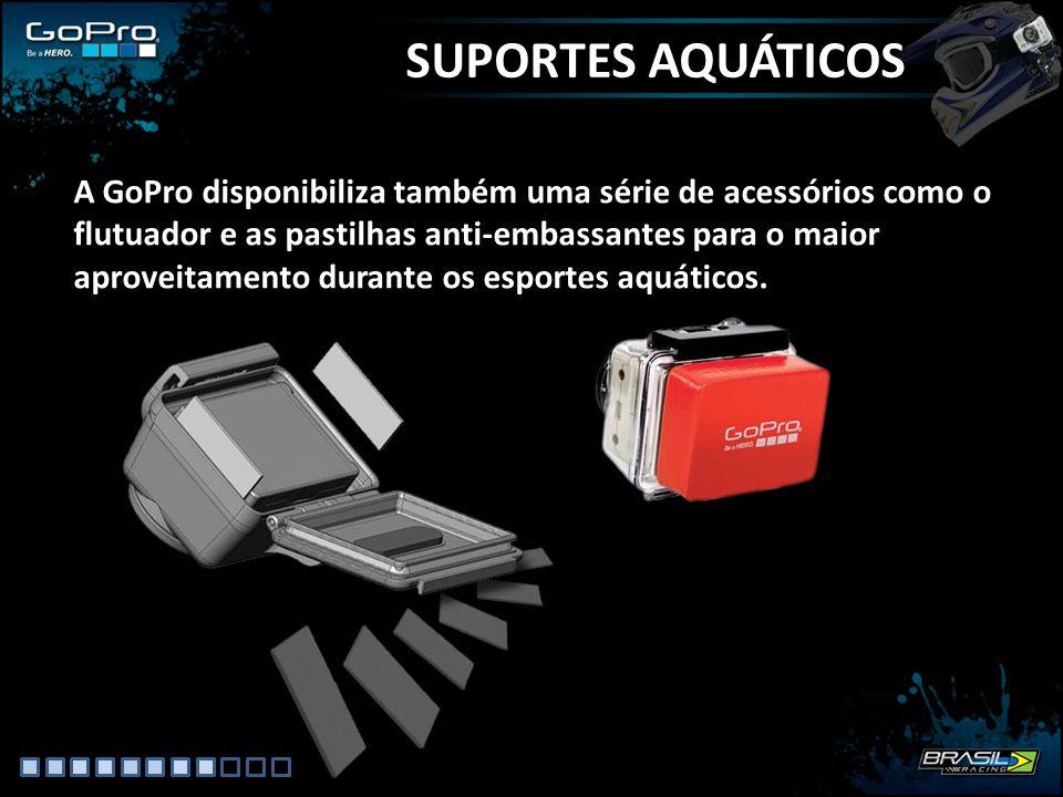 SUPORTES AQUÁTICOS A GoPro disponibiliza também uma série de acessórios como o flutuador e as pastilhas anti-embassantes para o maior aproveitamento d
