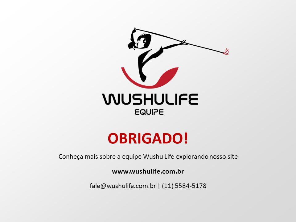 (11) 5584-5178 | fale@wushulife.com.br tonlonsaojudas.com.br | wushulife.com.br OBRIGADO.