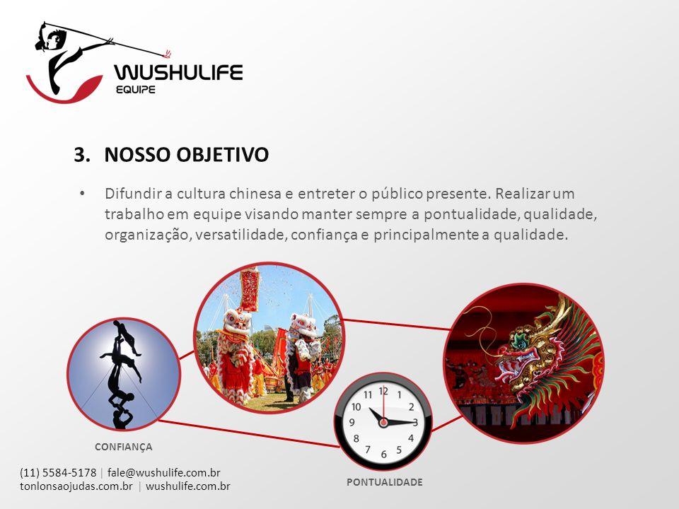 (11) 5584-5178 | fale@wushulife.com.br tonlonsaojudas.com.br | wushulife.com.br 3.