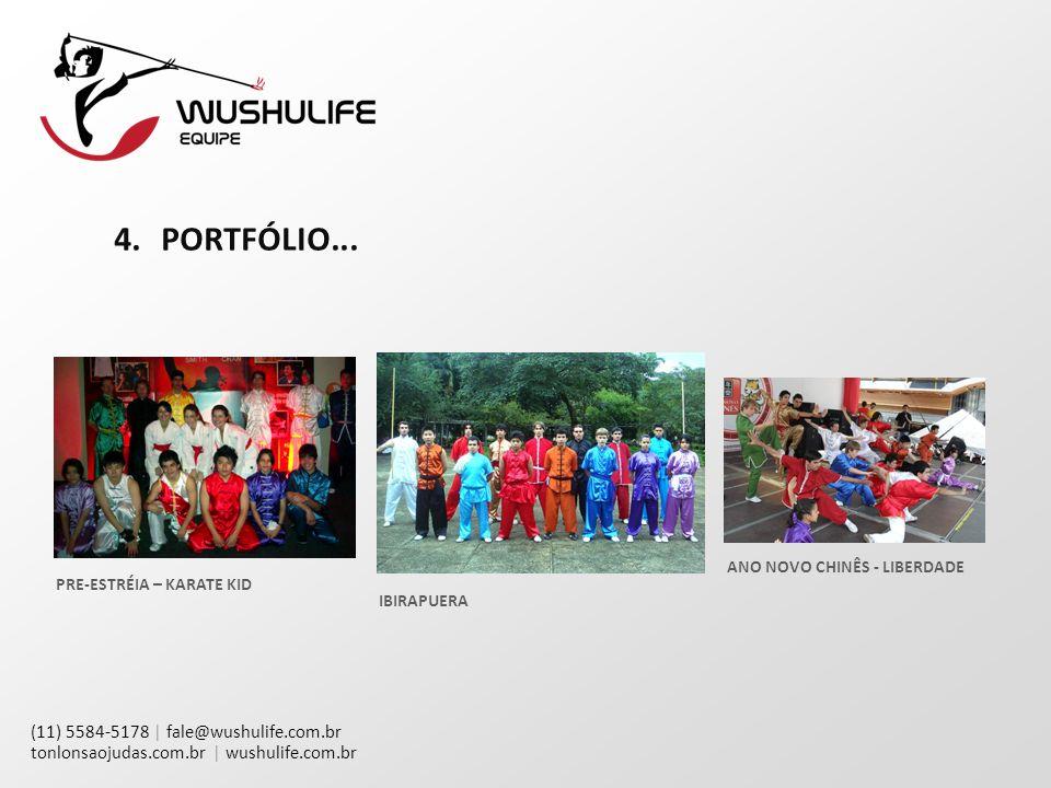 (11) 5584-5178 | fale@wushulife.com.br tonlonsaojudas.com.br | wushulife.com.br 4.