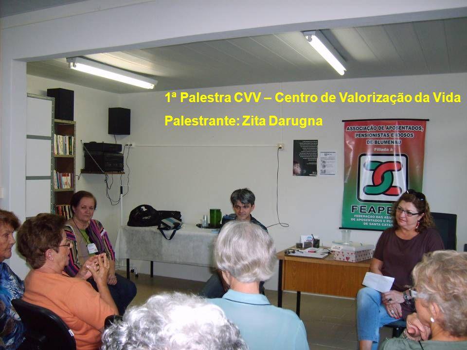 1ª Palestra CVV – Centro de Valorização da Vida Palestrante: Zita Darugna
