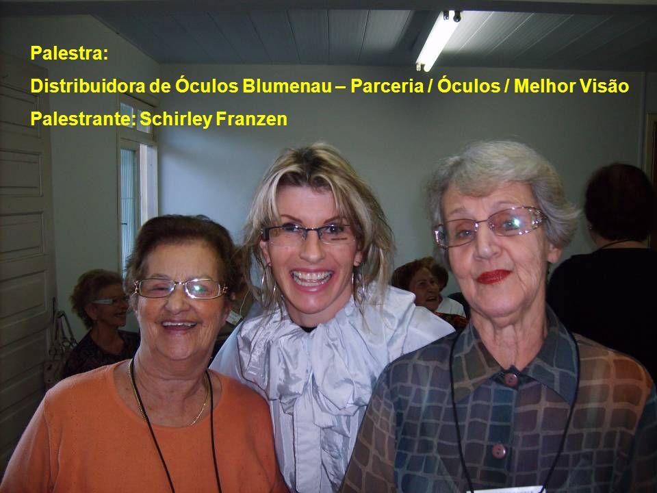 Palestra: Distribuidora de Óculos Blumenau – Parceria / Óculos / Melhor Visão Palestrante: Schirley Franzen