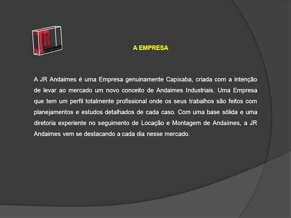 A JR Andaimes é uma Empresa genuinamente Capixaba, criada com a intenção de levar ao mercado um novo conceito de Andaimes Industriais. Uma Empresa que