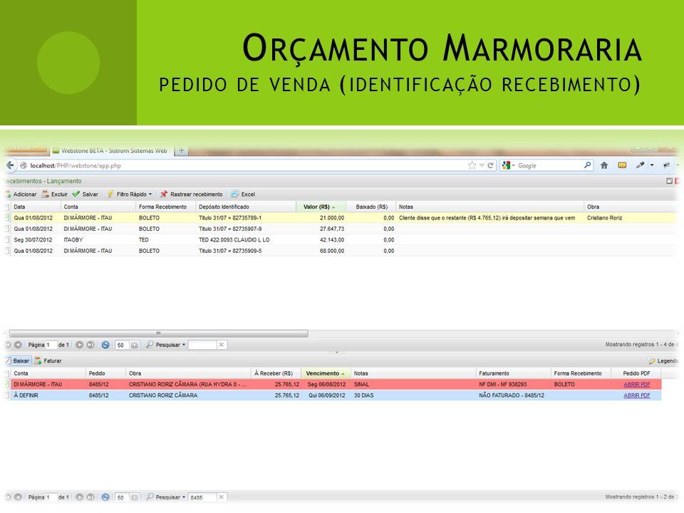 O RÇAMENTO M ARMORARIA PEDIDO DE VENDA ( IDENTIFICAÇÃO RECEBIMENTO )