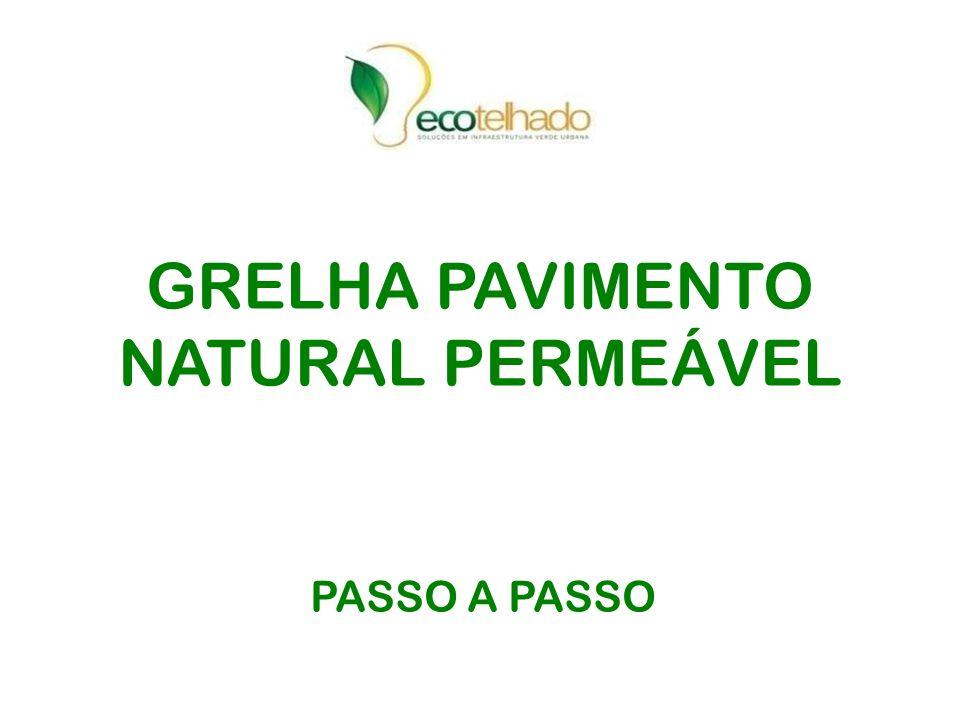 GRELHA PAVIMENTO NATURAL PERMEÁVEL PASSO A PASSO