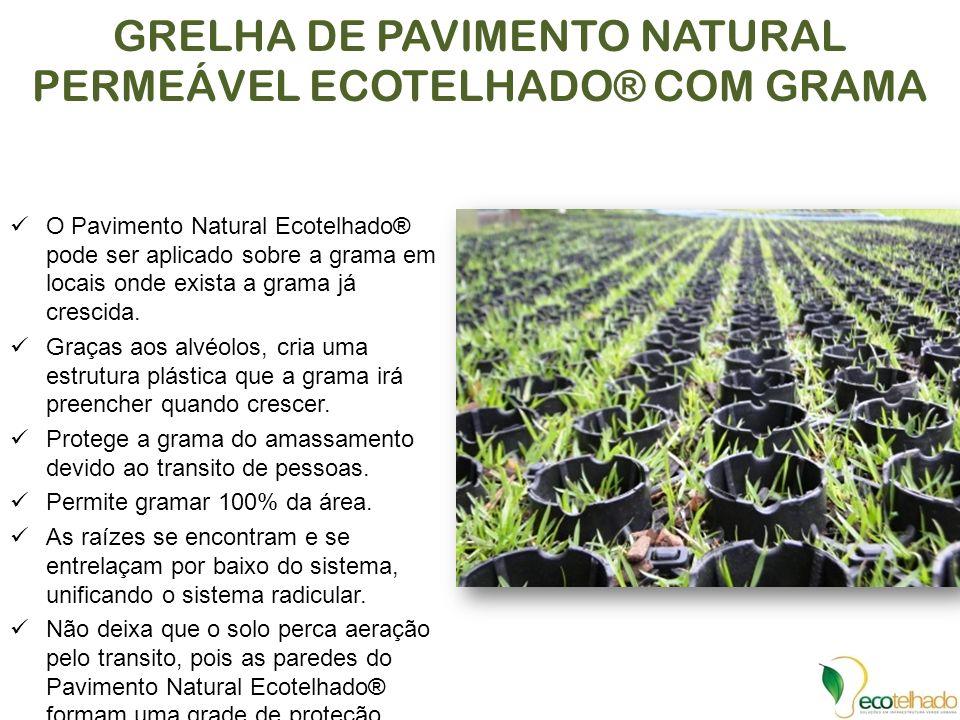 GRELHA DE PAVIMENTO NATURAL PERMEÁVEL ECOTELHADO® COM GRAMA O Pavimento Natural Ecotelhado® pode ser aplicado sobre a grama em locais onde exista a gr