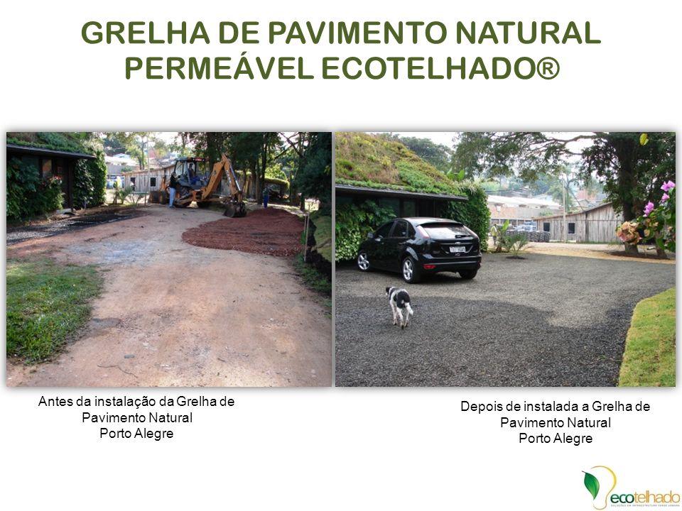 GRELHA DE PAVIMENTO NATURAL PERMEÁVEL ECOTELHADO® Antes da instalação da Grelha de Pavimento Natural Porto Alegre Depois de instalada a Grelha de Pavi