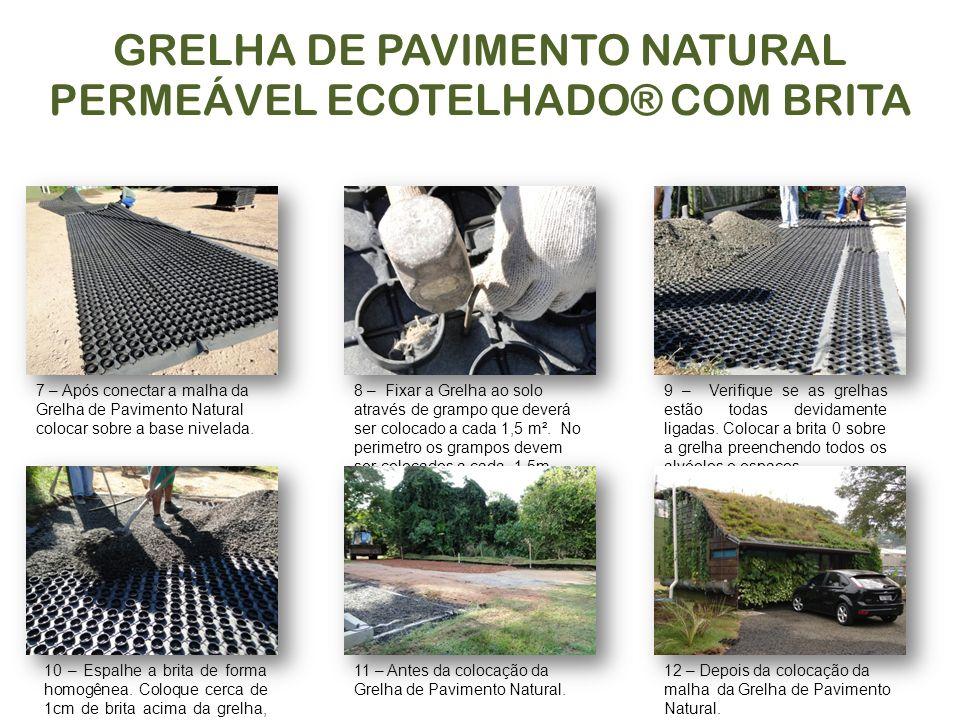 GRELHA DE PAVIMENTO NATURAL PERMEÁVEL ECOTELHADO® COM BRITA 7 – Após conectar a malha da Grelha de Pavimento Natural colocar sobre a base nivelada. 11