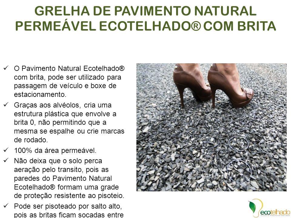 GRELHA DE PAVIMENTO NATURAL PERMEÁVEL ECOTELHADO® COM BRITA O Pavimento Natural Ecotelhado® com brita, pode ser utilizado para passagem de veículo e b