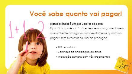 Fale com a gente contato@agenciasaffa.com.br www.agenciasaffa.com.br