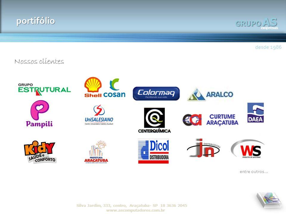 AS empresas GRUPO desde 1986 R Silva Jardim, 333, centro, Araçatuba- SP 18 3636 2045 www.ascomputadores.com.brAS empresas GRUPO portifólio desde 1986