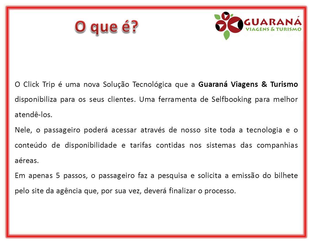 O Click Trip é uma nova Solução Tecnológica que a Guaraná Viagens & Turismo disponibiliza para os seus clientes.