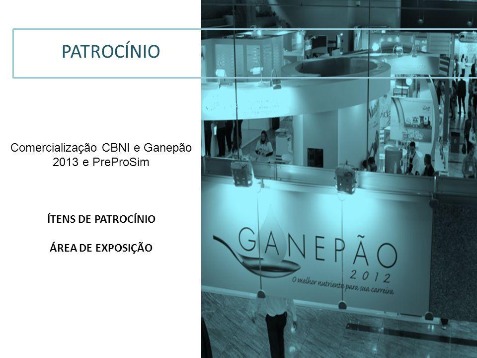 PATROCÍNIO Comercialização CBNI e Ganepão 2013 e PreProSim ÍTENS DE PATROCÍNIO ÁREA DE EXPOSIÇÃO
