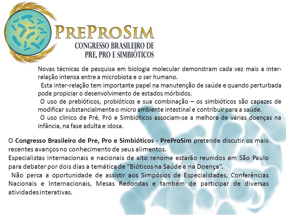 O Congresso Brasileiro de Pre, Pro e Simbióticos - PreProSim pretende discutir os mais recentes avanços no conhecimento de seus alimentos. Especialist