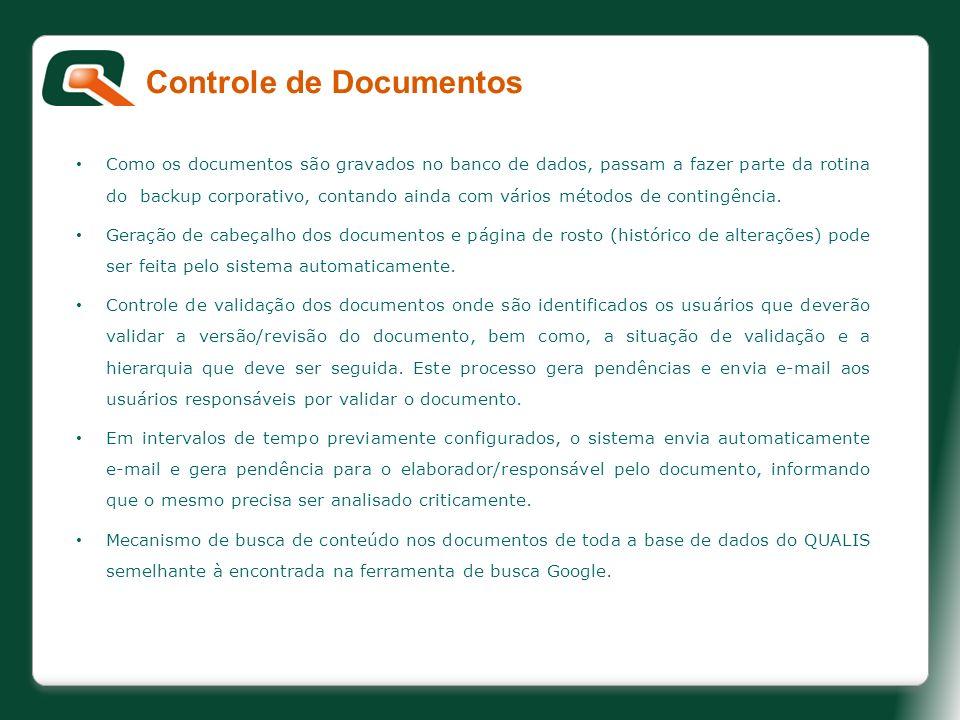 Como os documentos são gravados no banco de dados, passam a fazer parte da rotina do backup corporativo, contando ainda com vários métodos de contingê