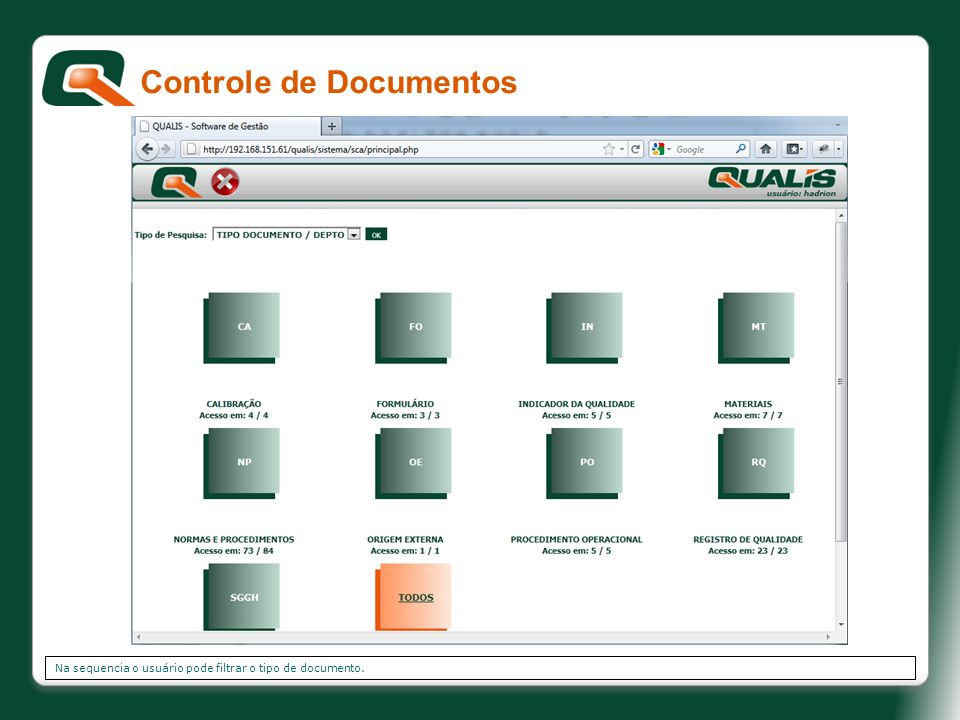 Na sequencia o usuário pode filtrar o tipo de documento. Controle de Documentos