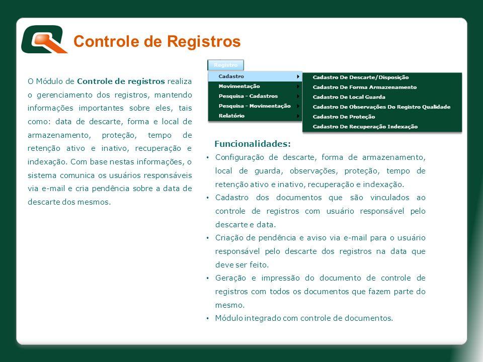 O Módulo de Controle de registros realiza o gerenciamento dos registros, mantendo informações importantes sobre eles, tais como: data de descarte, for