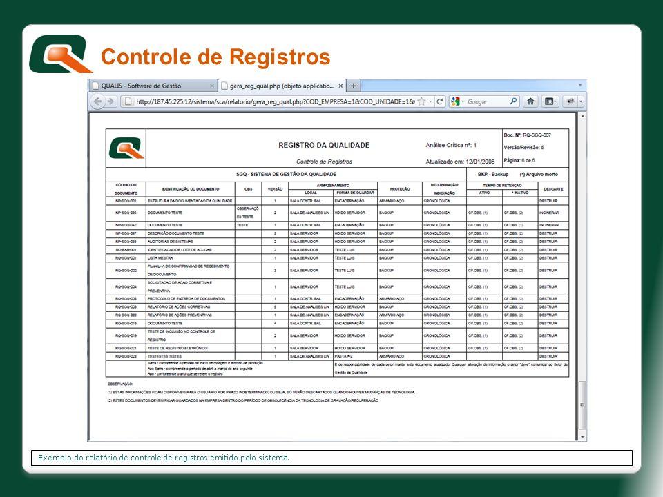 Exemplo do relatório de controle de registros emitido pelo sistema. Controle de Registros