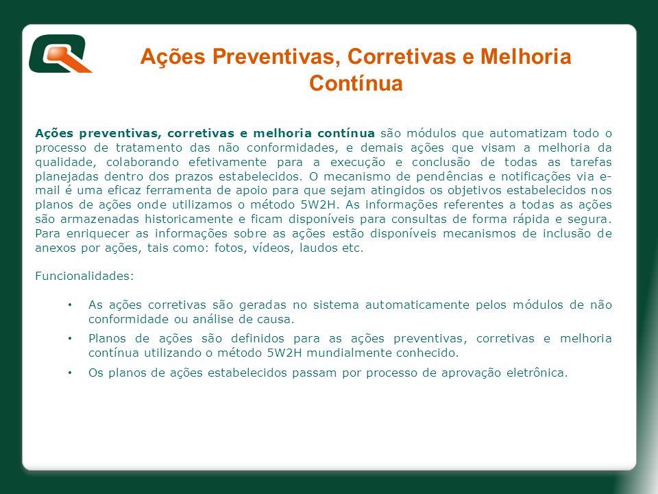 Ações preventivas, corretivas e melhoria contínua são módulos que automatizam todo o processo de tratamento das não conformidades, e demais ações que