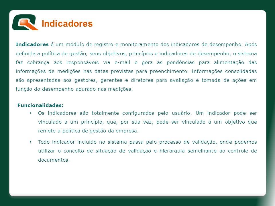Indicadores é um módulo de registro e monitoramento dos indicadores de desempenho. Após definida a política de gestão, seus objetivos, princípios e in