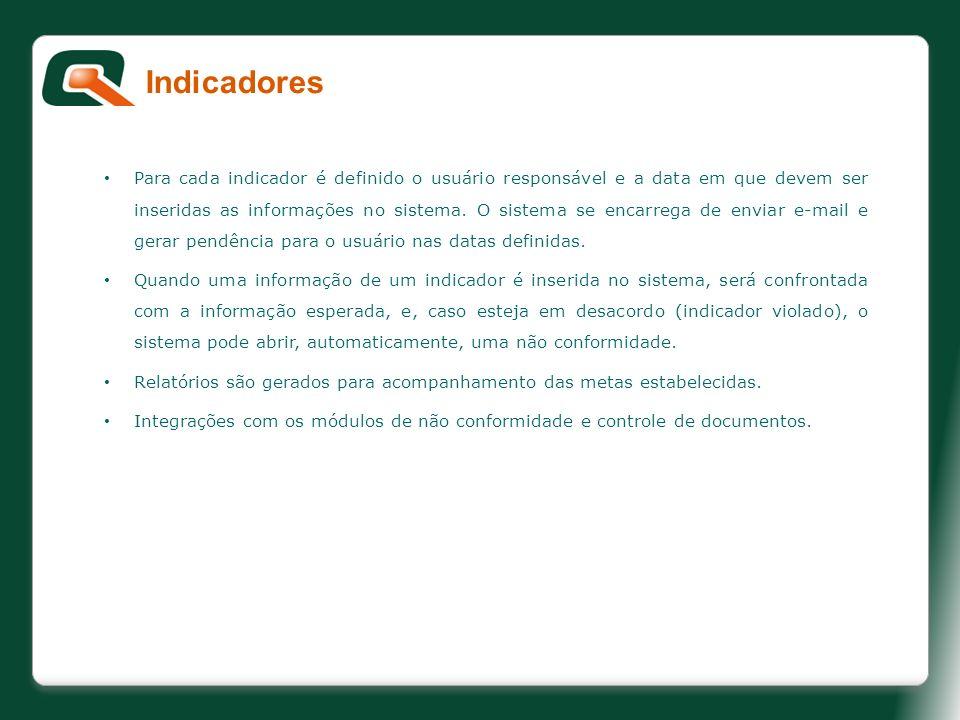 Para cada indicador é definido o usuário responsável e a data em que devem ser inseridas as informações no sistema. O sistema se encarrega de enviar e