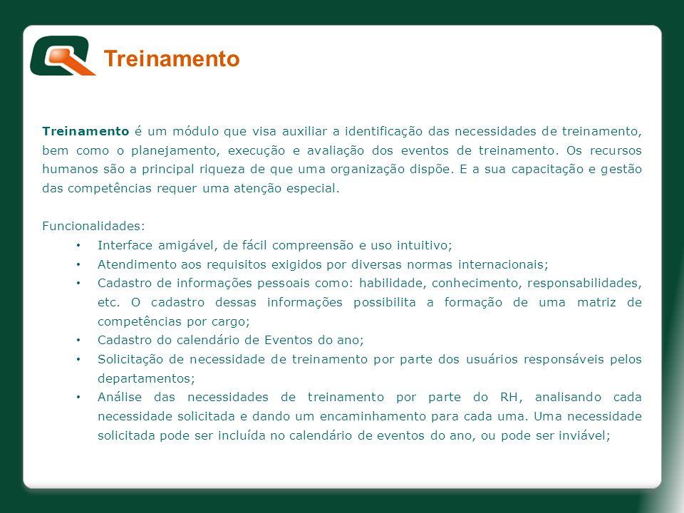 Treinamento é um módulo que visa auxiliar a identificação das necessidades de treinamento, bem como o planejamento, execução e avaliação dos eventos d