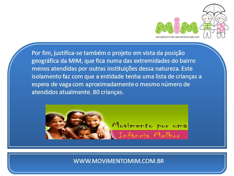 FORMAS DE CONTRIBUIÇÃO PARA O BOM FUNCIONAMENTO DESTA INSTITUIÇÃO : CNPJ: 08.880.450/0001-28 movimento_mim@yahoo.com.br f.