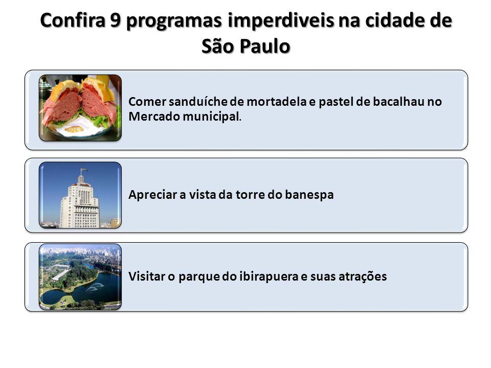 Confira 9 programas imperdiveis na cidade de São Paulo São Paulo é uma cidade antenada, de vanguarda, geradora de tendências, estilos e costumes. Capi