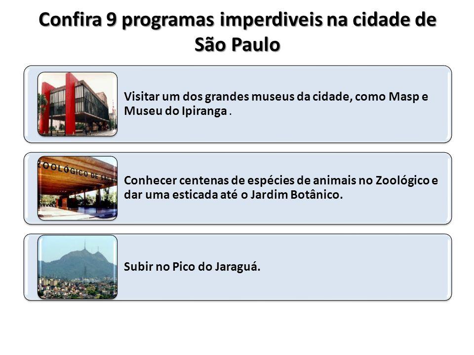 Visitar um dos grandes museus da cidade, como Masp e Museu do Ipiranga.