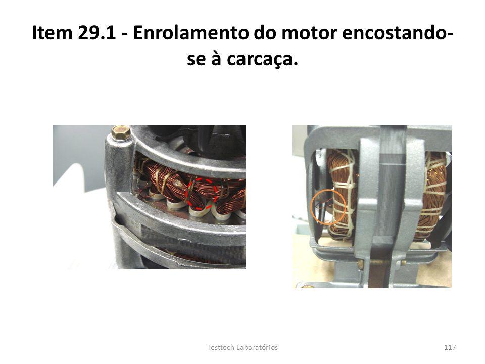 Item 29.1 - Enrolamento do motor encostando- se à carcaça. 117Testtech Laboratórios