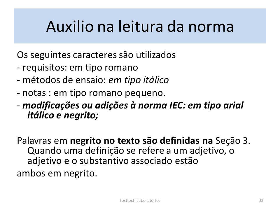Auxilio na leitura da norma Os seguintes caracteres são utilizados - requisitos: em tipo romano - métodos de ensaio: em tipo itálico - notas : em tipo