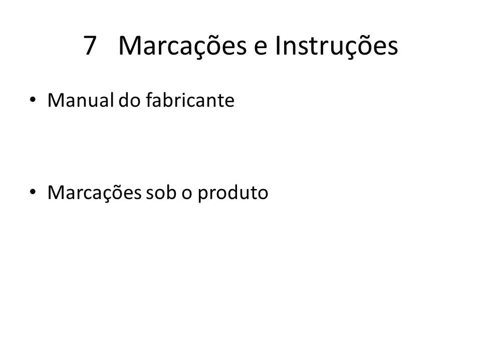7 Marcações e Instruções Manual do fabricante Marcações sob o produto