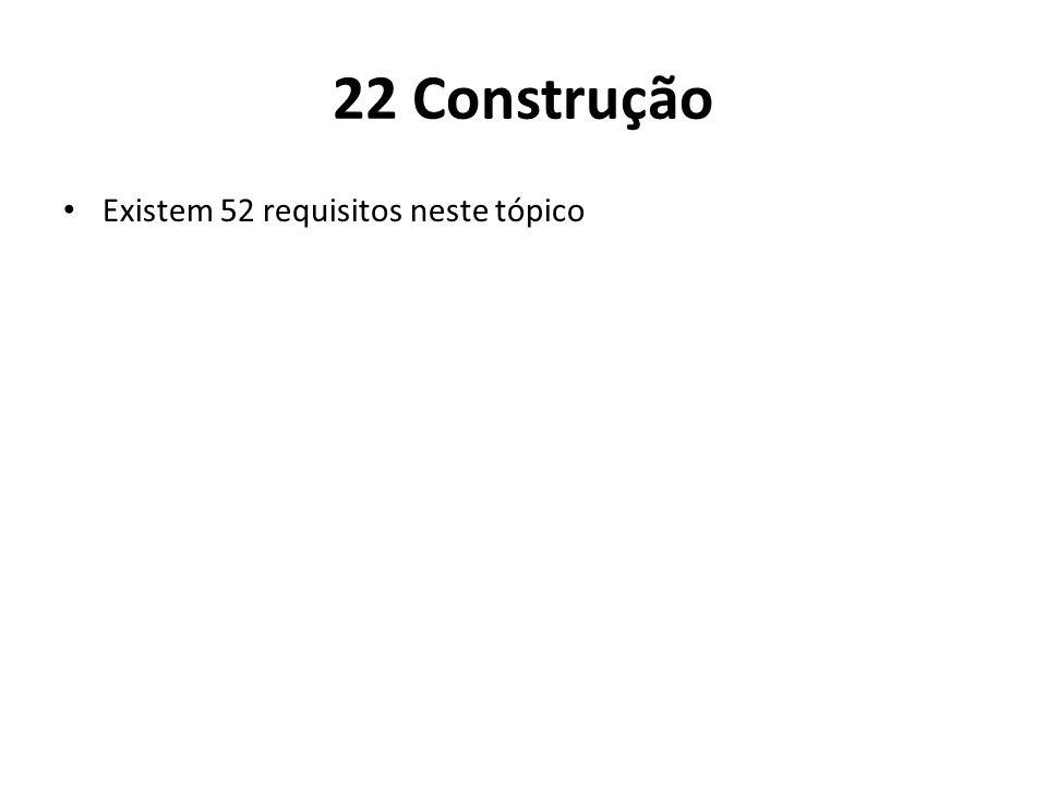 22 Construção Existem 52 requisitos neste tópico