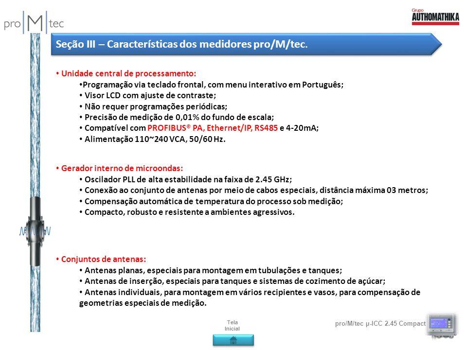 pro/M/tec µ-ICC 2.45 Compact Unidade central de processamento: Programação via teclado frontal, com menu interativo em Português; Visor LCD com ajuste