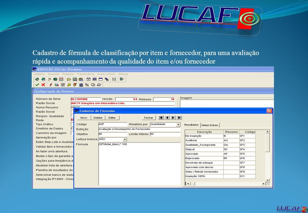 Cadastro de fórmula de classificação por item e fornecedor, para uma avaliação rápida e acompanhamento da qualidade do item e/ou fornecedor