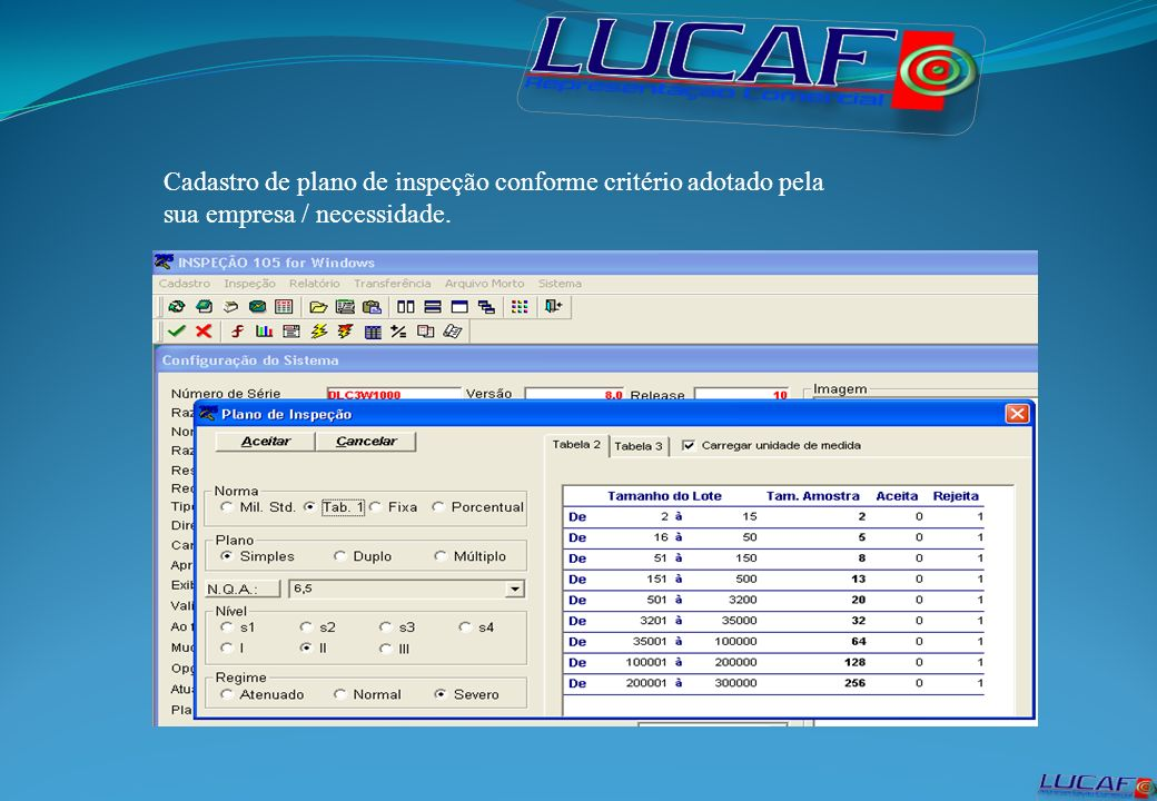 Cadastro de plano de inspeção conforme critério adotado pela sua empresa / necessidade.