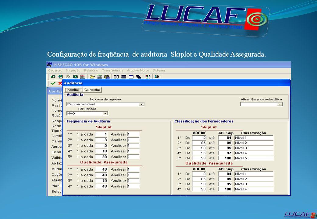 Configuração de freqüência de auditoria Skiplot e Qualidade Assegurada.