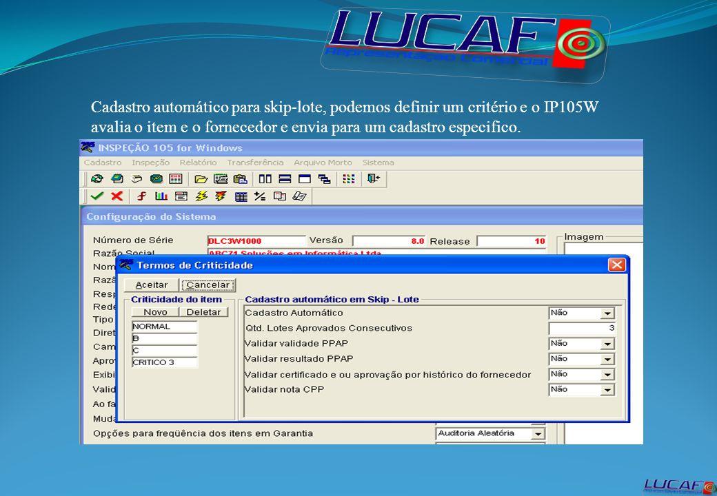 Cadastro automático para skip-lote, podemos definir um critério e o IP105W avalia o item e o fornecedor e envia para um cadastro especifico.