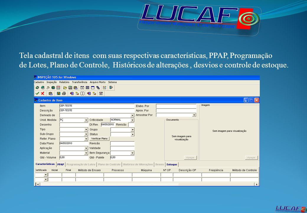 Tela cadastral de itens com suas respectivas características, PPAP, Programação de Lotes, Plano de Controle, Históricos de alterações, desvios e controle de estoque.