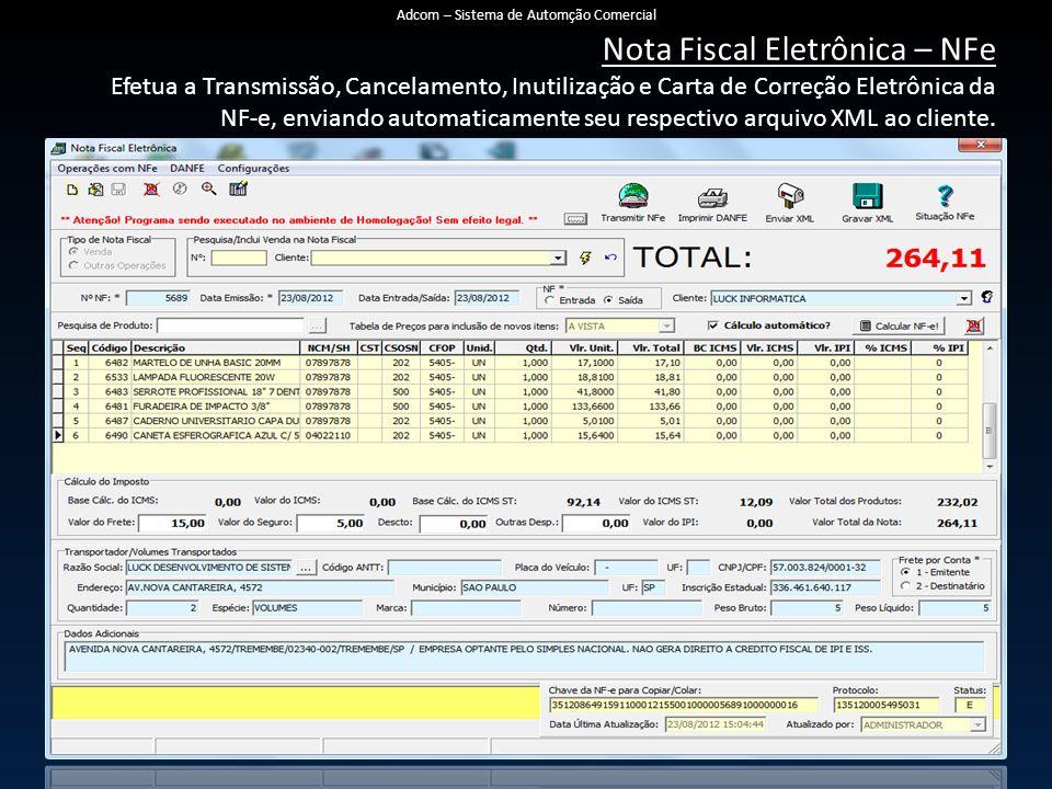 Nota Fiscal Eletrônica – NFe Efetua a Transmissão, Cancelamento, Inutilização e Carta de Correção Eletrônica da NF-e, enviando automaticamente seu respectivo arquivo XML ao cliente.