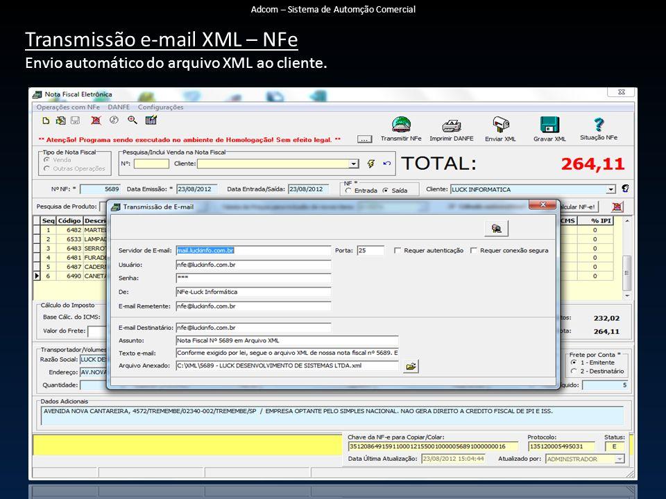 Transmissão e-mail XML – NFe Envio automático do arquivo XML ao cliente. Adcom – Sistema de Automção Comercial