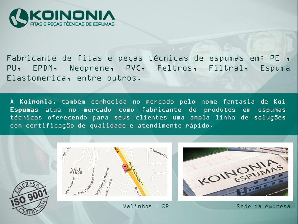 Fabricante de fitas e peças técnicas de espumas em: PE, PU, EPDM, Neoprene, PVC, Feltros, Filtral, Espuma Elastomerica, entre outros. A Koinonia, tamb