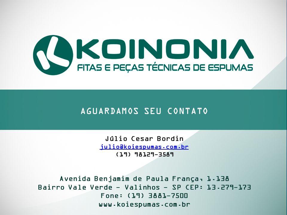 AGUARDAMOS SEU CONTATO Avenida Benjamim de Paula França, 1.138 Bairro Vale Verde - Valinhos - SP CEP: 13.279-173 Fone: (19) 3881-7500 www.koiespumas.c