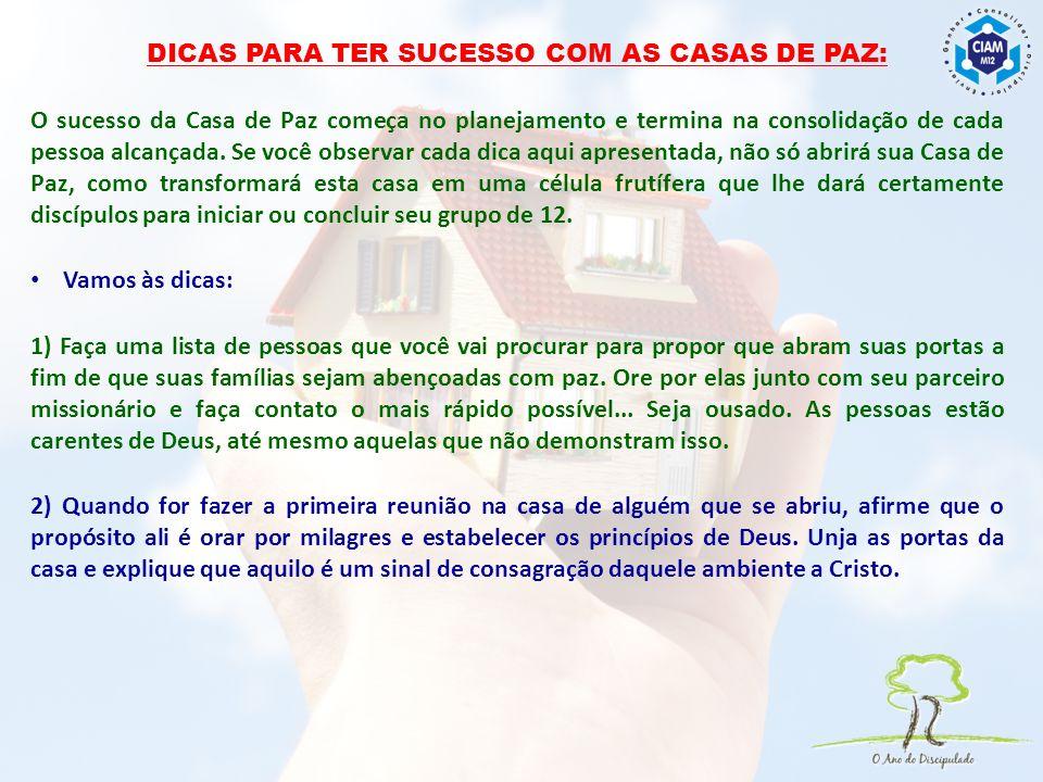 DICAS PARA TER SUCESSO COM AS CASAS DE PAZ: O sucesso da Casa de Paz começa no planejamento e termina na consolidação de cada pessoa alcançada.