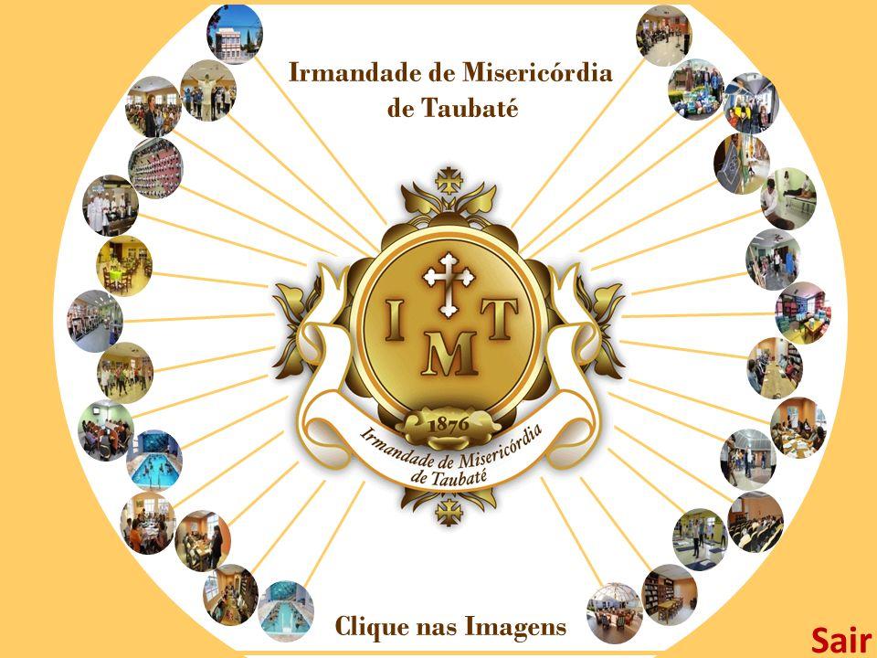 Irmandade de Misericórdia de Taubaté Clique nas Imagens Sair