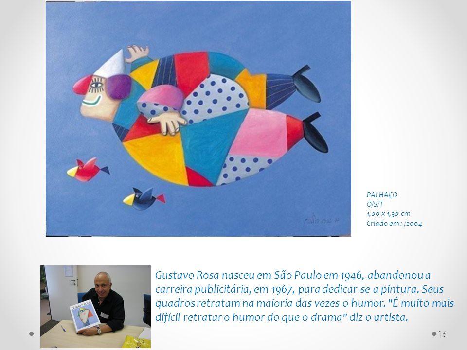 Gustavo Rosa nasceu em São Paulo em 1946, abandonou a carreira publicitária, em 1967, para dedicar-se a pintura. Seus quadros retratam na maioria das