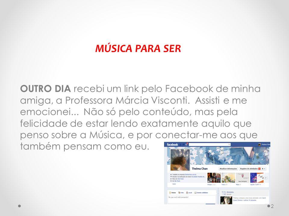 OUTRO DIA recebi um link pelo Facebook de minha amiga, a Professora Márcia Visconti. Assisti e me emocionei... Não só pelo conteúdo, mas pela felicida