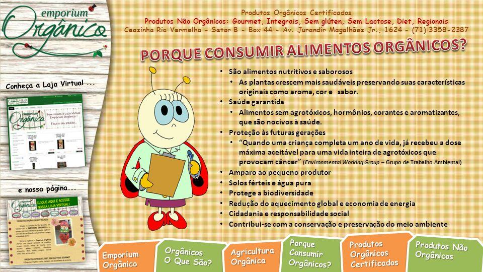 Produtos Orgânicos Certificados Produtos Não Orgânicos: Gourmet, Integrais, Sem glúten, Sem Lactose, Diet, Regionais Ceasinha Rio Vermelho - Setor B - Box 44 - Av.