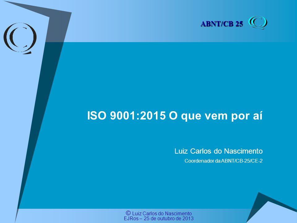 © Luiz Carlos do Nascimento EJRos – 25 de outubro de 2013 6.